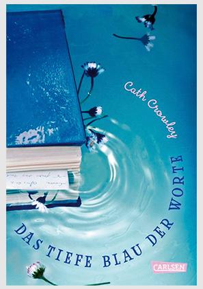 """""""Das Tiefe Blau der Worte"""" von Cath Crowley"""